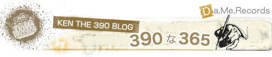 KEN THE 390 『390な365』